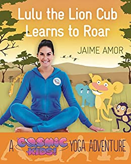 A Cosmic Kids Yoga Adventure: Lulu the Lion Cub Learns to ...