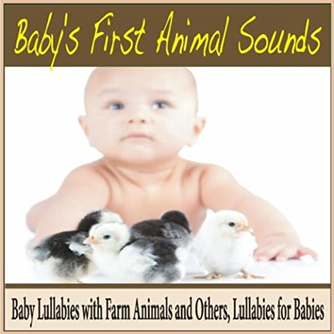 Baby's First Animal Sounds: Baby Lullabies With Farm Animals and