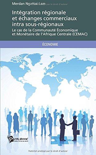 Intégration régionale et échanges commerciaux intra sous-régionaux