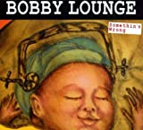 Songtexte von Bobby Lounge - Somethin's Wrong