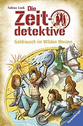 Die Zeitdetektive - Goldrausch im Wilden Westen  Bd. 37