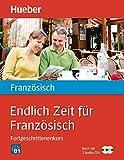 Endlich Zeit für Französisch Fortgeschrittenenkurs: Buch mit 2 Audio-CDs (Endlich Zeit für ......