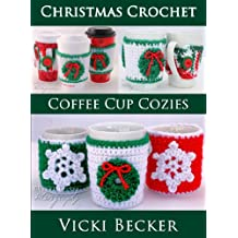 Coffee Cup Cozies (Christmas Crochet Book 1) (English Edition)