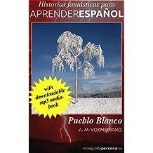 Pueblo Blanco (Historias fantásticas para aprender español nº 6)