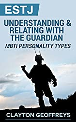 ESTJ: Understanding & Relating with the Guardian (MBTI Personality Types) (English Edition)