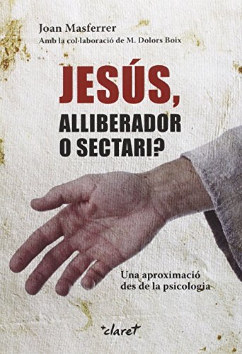 Jesús, alliberador o sectari?