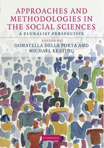 Approaches and Methodologies in the Social Sciences: A Pluralist Perspective (2008-09-22)