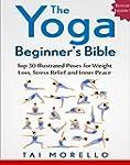Yoga: The Yoga Beginner's Bible: Top...
