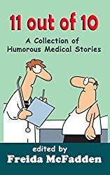 11 out of 10: A Collection of Humorous Medical Short Stories (English Edition)