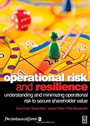 Operational Risk and Resilience: Understanding and Minimising Operational Risk to Secure Shareholder Value