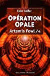 Artemis Fowl, tome 4 : Op�ration opale