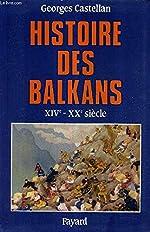 Histoire des Balkans du XIVe au XXe siècle de Georges Castellan