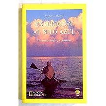 Expedicion Al Nilo Azul/Blue Nile: El Rio De LA Magia Y El Misterio