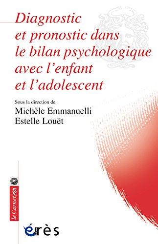 Diagnostic et pronostic dans le bilan psychologique avec l'enfant et l'adolescent : apports du bilan