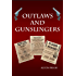 Outlaws and Gunslingers: Tales of the West's Most Notorious Outlaws