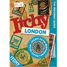 Itchy London: A City and Entertainment Guide to London (Insiders Guide) 10th Birthday Editon