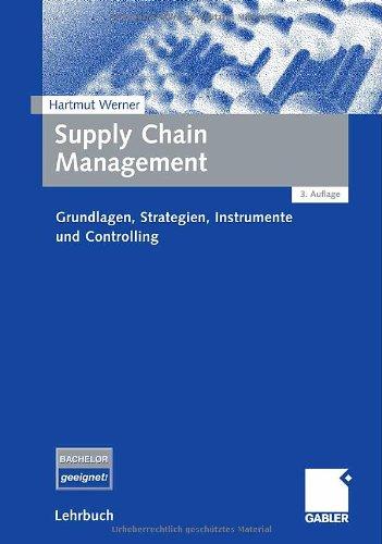 Gabler Verlag Supply Chain Management. Grundlagen, Strategien, Instrumente und Controlling