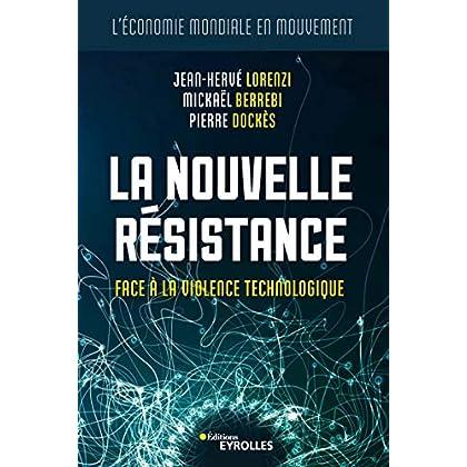 La nouvelle résistance: Face à la violence technologique
