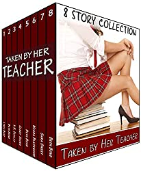 Taken by Her Teacher: The 8 Story Collection