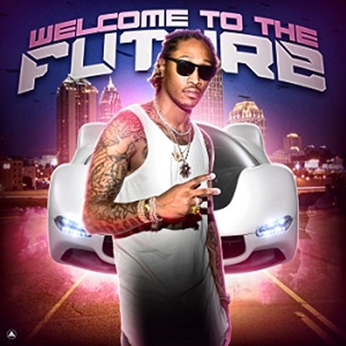 Welcome to the Future [Explicit]