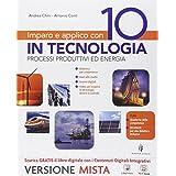 Imparo e applico con 10 in tecnologia. Tecnologia-Fascicolo-Qauderno-Disegno-48 tavole. Con e-book. Con espansione online. Per la Scuola media
