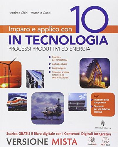 Imparo e applico con 10 in tecnologia. Tecnologia-Fascicolo-Qauderno-Disegno-48 tavole. Per la Scuola media. Con e-book. Con espansione online