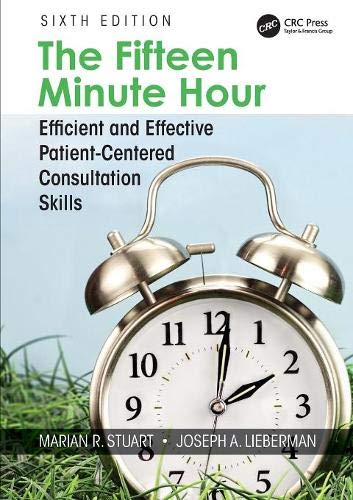 The Fifteen Minute Hour: Efficient and Effective Patient-Centered Consultation Skills, Sixth Edition por Marian R. Stuart