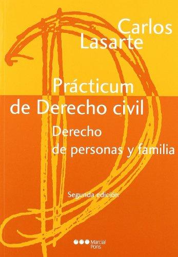 Prácticum de Derecho civil. Derecho de personas y familia por Carlos Lasarte Álvarez