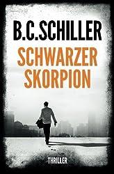 Schwarzer Skorpion - Thriller (German Edition) by B.C. Schiller (2014-03-10)
