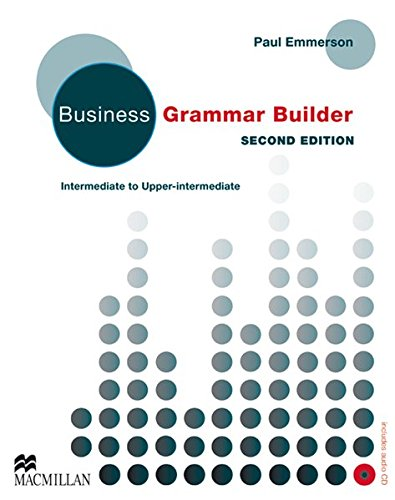 Business Grammar Builder: Second Edition - Intermediate to Upper-Intermediate / Student\'s Book with Audio-CD