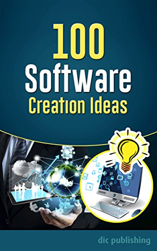 100-software-creation-ideas-a-list-of-100-ideas-for-computer-software-mobile-social-networking-apps-