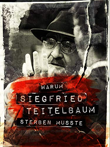 Warum Siegfried Teitelbaum sterben musste
