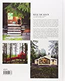 Rock the Shack: The Architecture of Cabins, Cocoons and Hide-Outs - 2