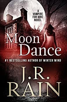 Moon Dance (Vampire for Hire Book 1) (English Edition) von [Rain, J.R.]