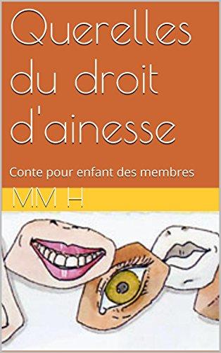 Querelles du droit d'ainesse: Conte pour enfant des membres (French Edition)