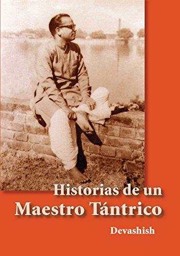 Historias de un Maestro Tántrico por Devashish