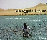 Une Egypte intime : Regards d'hier et d'aujourd'hui
