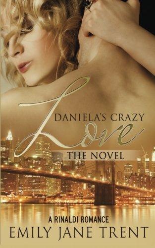 Daniela's Crazy Love: The Novel (Cooper & Daniela)