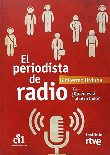 Periodista de radio Y....¿Quién está al otro lado?, El por Guillermo Orduna
