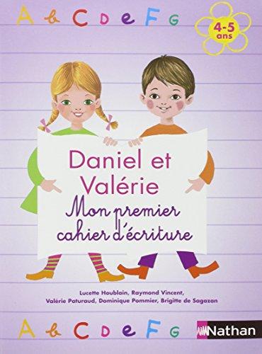 Daniel et Valrie - Mon premier cahier d'criture 4-5 ans
