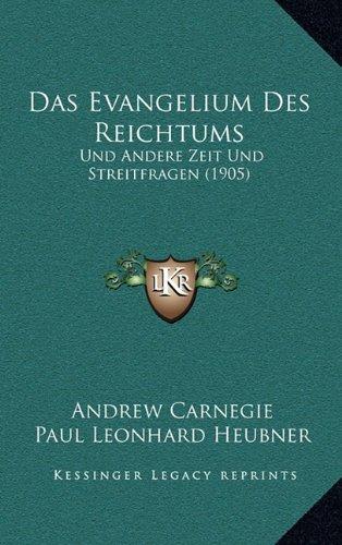 Das Evangelium Des Reichtums: Und Andere Zeit Und Streitfragen (1905)