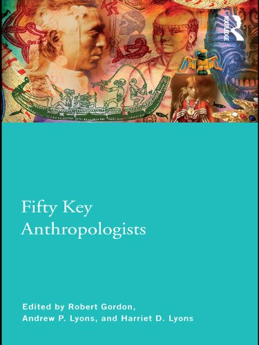 Fifty Key Anthropologists (Routledge Key Guides)