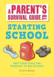 A Parent's Survival Guide to Starting School: Help Your Child Sail Through to Big School!