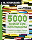 5000 questions et QCM de culture générale : Préparez vos examens et concours, évaluez votre culture générale