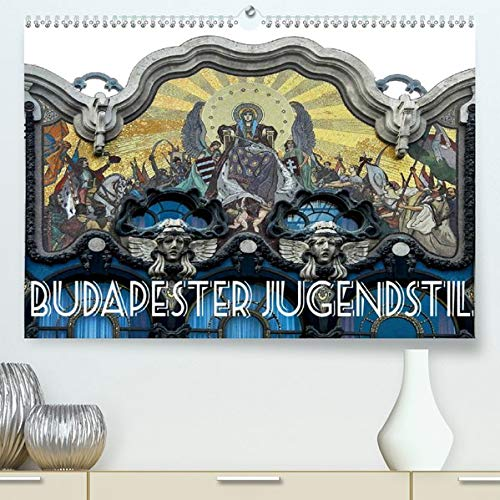 Budapester Jugendstil (Premium, hochwertiger DIN A2 Wandkalender 2020, Kunstdruck in Hochglanz): Budapest - Die Perle des Jugendstils und Art Nouveau (Monatskalender, 14 Seiten ) (CALVENDO Orte)