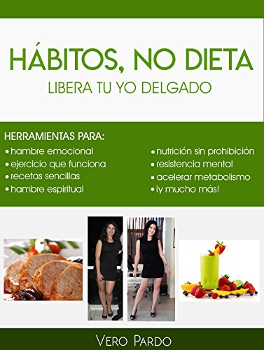 Hábitos, No Dieta: Libera tu Yo Delgado