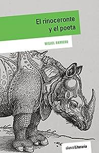 El rinoceronte y el poeta par Miguel Barrero