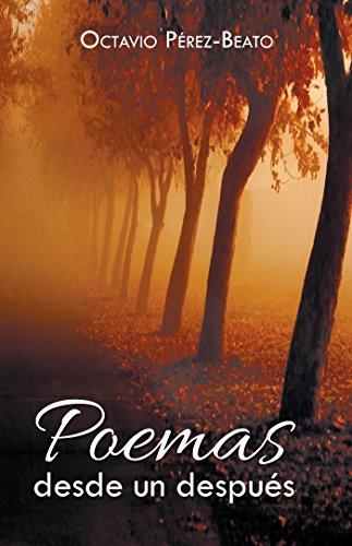 Poemas Desde Un Después por Octavio Pérez-Beato
