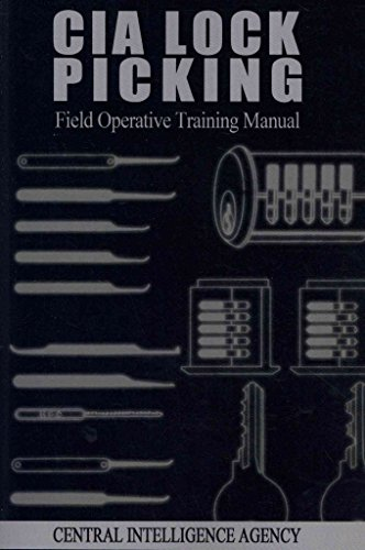 [(CIA Lock Picking : Field Operative Training Manual)] [By (author) Central Intelligence Agency] published on (July, 2012)