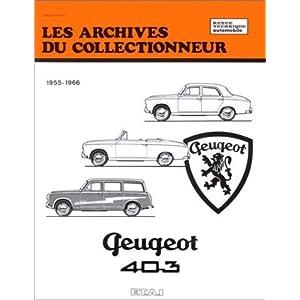 Les archives du collectionneur Revue Technique Automobile, N° 21: Peugeot 403 de Etai (4 septembre 1991) Broché
